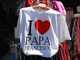 I love Papa Francesco