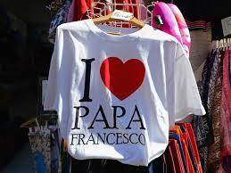 I love Papa Francesco